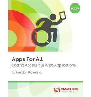 Apps For All: Coding Accessible Web Applications | Accessibilité numérique | Scoop.it