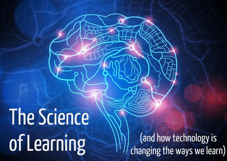 The Science of Learning (and technology's impact on how we learn - Part 3) - A.J. JULIANI | Maximizing Business Value | Scoop.it