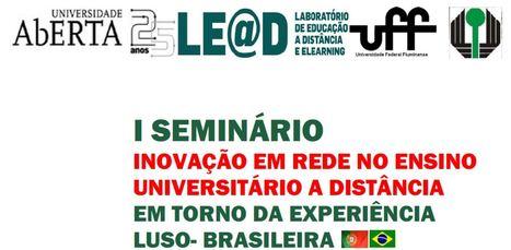 I Seminário 'Inovação em Rede no Ensino Universitário a Distância: em torno da experiência luso‐brasileira' | LE@D |UAberta | Scoop.it