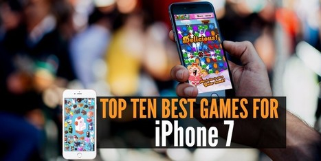 Top 10 Best Games for the iPhone 7 - Internetseekho | Latest Tech News and Tips | Scoop.it