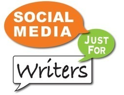 Blog - Social Media Just for Writers | Get to Writing | Scoop.it