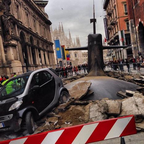 Giant Submarine Crashes Through Streets of Milan | Le It e Amo ✪ | Scoop.it