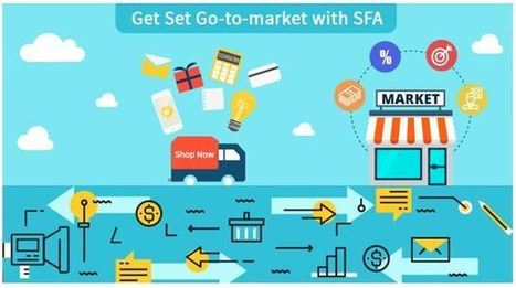 Get Set Go-to-market at a Fast Pace with Field Force Automation Solution | Mobile Sales Force Automation | Scoop.it