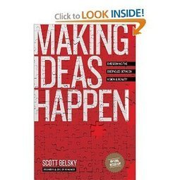 Making Ideas Happen: Overcoming the Obstacles Between Vision and Reality, book by Scott Belsky | Developing Creativity | Scoop.it