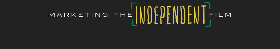 Marketing the Independent Film
