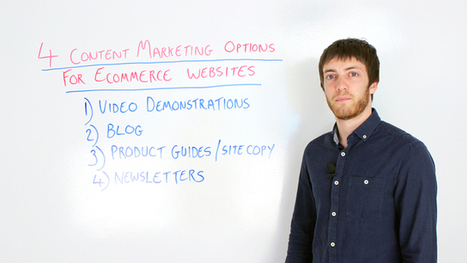 Four Content Marketing Options for Ecommerce Businesses - VIDEO | Content Marketing and Curation for Small Business | Scoop.it