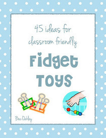 Fidget Toy Ideas For The Classroom~snagglebox | OT @ Work | Scoop.it