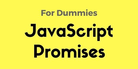 JavaScript Promises for Dummies | JavaScript for Line of Business Applications | Scoop.it