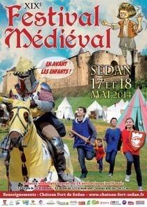 Château Fort de Sedan - XIXe Festival Médiéval - Du Samedi 17 au Dimanche 18 Mai 2014 | Festivals Celtiques et fêtes médiévales | Scoop.it