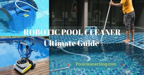 Best Robotic Pool Cleaner Reviews for 2018: Top...