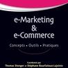 e-marketing & e-commerce, concept, outils, pratiques