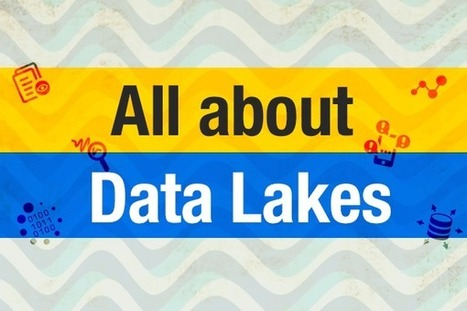 All about Data Lakes   Big Data & Digital Marketing   Scoop.it