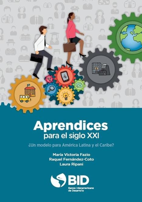 Aprendices para el siglo XXI: ¿Un modelo para América Latina y el Caribe? | Educacion, ecologia y TIC | Scoop.it