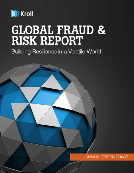 Global Fraud & Risk Report - Building Resilience in a Volatile World | Kroll | Informática Forense | Scoop.it