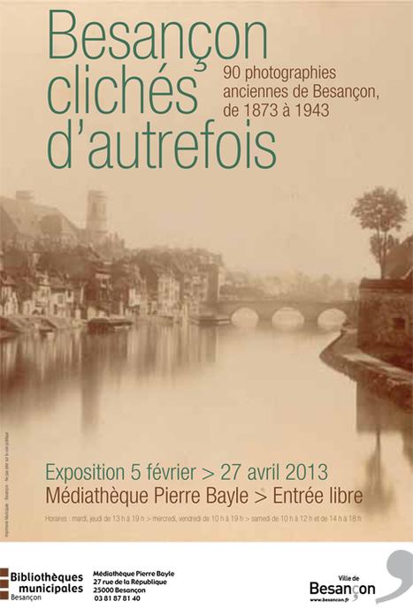 Exposition « Besançon clichés d'autrefois » | Revue de Web par ClC | Scoop.it