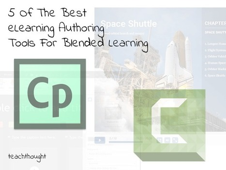 5 Of The Best eLearning Authoring Tools For Blended Learning - | Connected Learning | Scoop.it