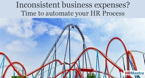 Inconsistent business expenses? Time to automate your HR Process | HR Tech Online | Scoop.it