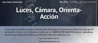 Luces, Cámara, ¡Orienta-Acción!, nueva página de Jesús Zapatero | Orientación Educativa - Enlaces para mi P.L.E. | Scoop.it