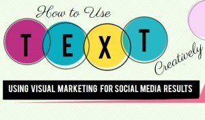 Using Visual Marketing for Social Media Results – How to Use Text Creatively   Socially Sorted   Loyalty Programs   Scoop.it