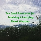 10 Resources for Teaching and Learning About Weather | Globicate - Global Education for a New Generation | Scoop.it