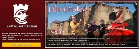 Château Fort de Sedan - Festival Médiéval - 18 & 19 mai 2013 | Festivals Celtiques et fêtes médiévales | Scoop.it
