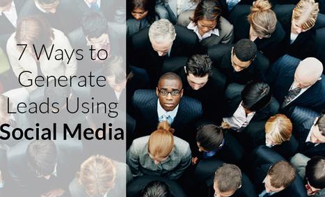 7 Simple Ways To Generate Leads Using Social Media   Un noeud dans le mouchoir des médias sociaux   Scoop.it