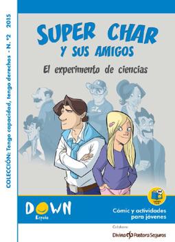 Vuelve Super Char, el héroe que defiende y enseña los derechos de las personas con discapacidad | Sindrome de Down | Scoop.it