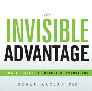 Create Your Invisible Advantage through a Culture of Innovation ! | Management - Innovation -Technology and beyond | Scoop.it
