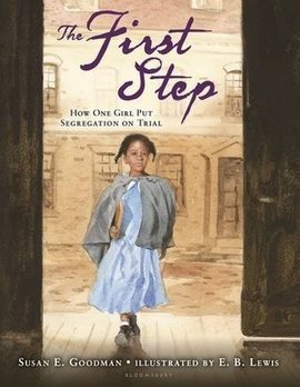 bjneary (Oreland, PA)'s review of The First Step: How One Girl Put Segregation on Trial | Young Adult Novels | Scoop.it