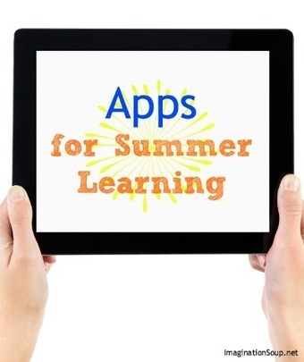 New Apps for Summer Learning – Imagination Soup Fun Learning and Play Activities for Kids | Instructional Technology Resources | Scoop.it