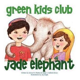 Pebble In The Still Waters: Book Review: #greenkidsclub Jade Elephant: Lovely Story, Vibrant Illustrations And Great Message | Women In Media | Scoop.it