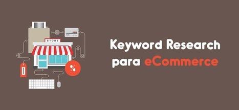 Keyword Research para eCommerce - Guía para encontrar palabras clave | Web Hosting, Linux y otras Hierbas... | Scoop.it