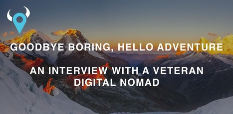 Goodbye boring, hello adventure — An interview with a veteran digital nomad | The Life Strategic | Scoop.it