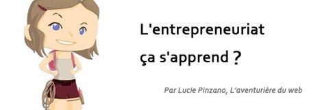 L'Entrepreneuriat Ca S'Apprend ? | WebZine E-Commerce &  E-Marketing - Alexandre Kuhn | Scoop.it