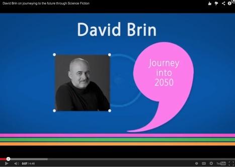 Futurium -Journey into 2050 | Interviews with David Brin: Video and Audio | Scoop.it