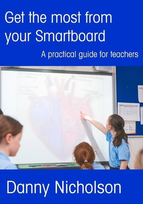 Get the most from your SMARTboard : A Practical Guide | ed tech.computer class.writing ctr.ICT skills | Scoop.it
