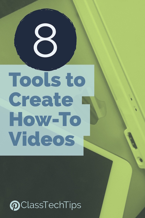 8 Tools to Create How-To Videos for Students - Class Tech Tips | Education Technology - theory & practice | Scoop.it