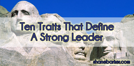 Ten Traits That Define A Strong Leader | Market, Social Media | Scoop.it