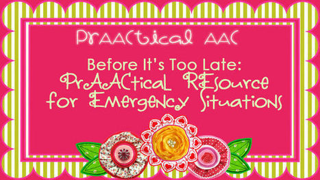 Before It's Too Late: A PrAACtical Resource for Emergency Situations   AAC: Augmentative and Alternative Communication   Scoop.it