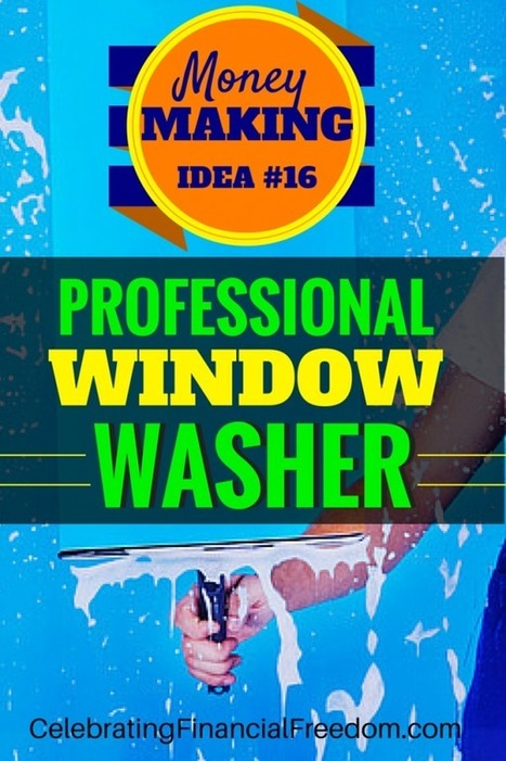 Money Making Idea #16- Professional Window Washer | Celebrating Financial Freedom | Scoop.it