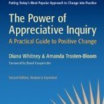 The Power of Appreciative Inquiry: A Practical Guide to Positive Change | Business change | Scoop.it