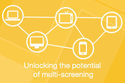 Unlocking the potential of multi-screening - Fast Web Media | Richard Kastelein on Second Screen, Social TV, Connected TV, Transmedia and Future of TV | Scoop.it