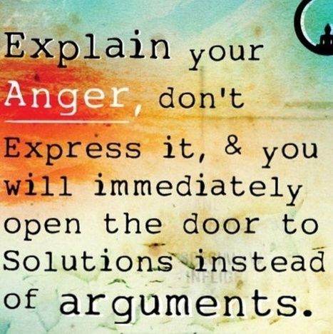 Explain your anger, don't express it & you will immediately open the door to solutions instead of arguments. | MALE MODELING TIPS | Scoop.it