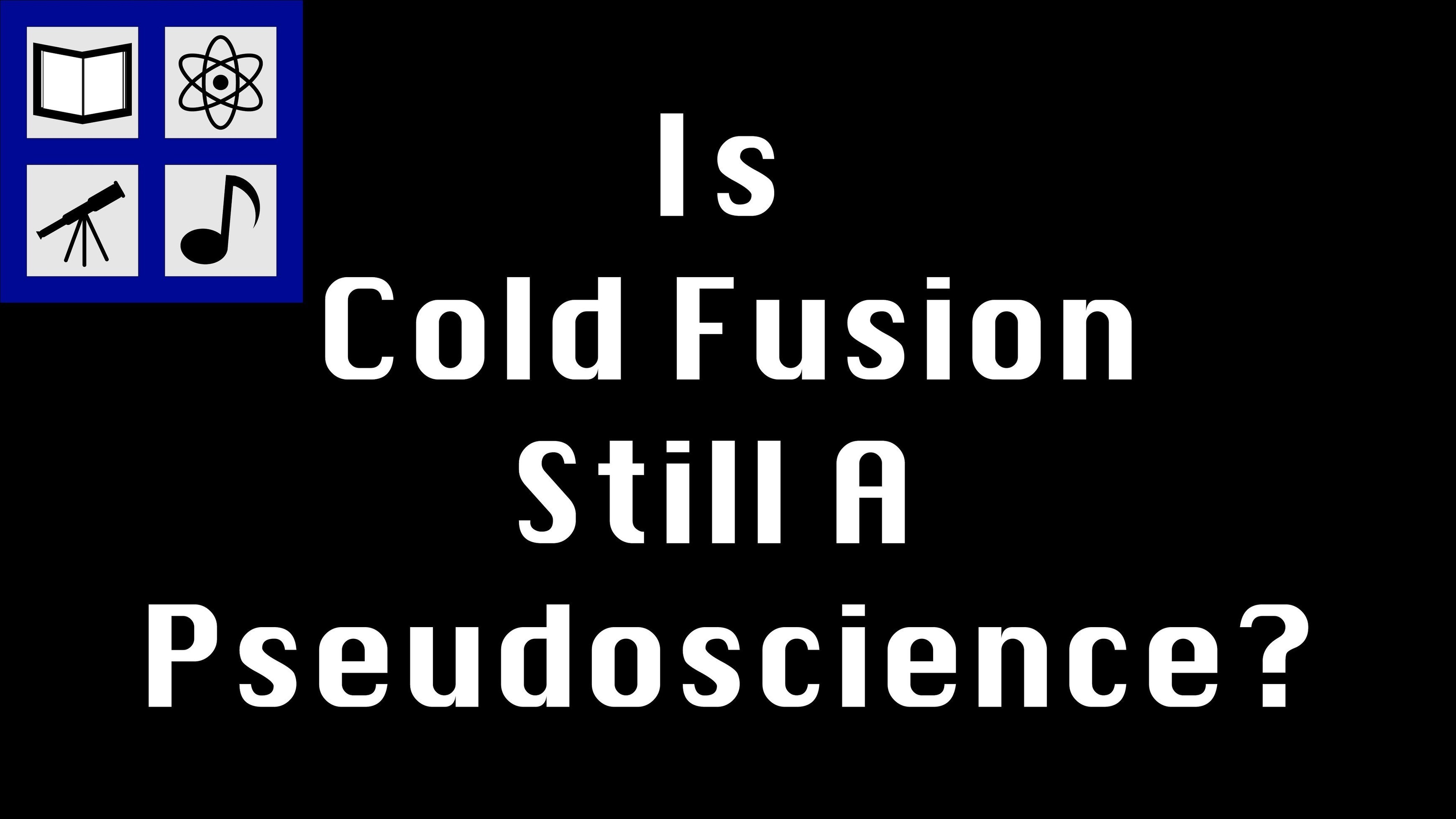an overview of the process of cold fusion and the continuing mystery in 1989 On 30 april 1989 cold fusion was declared dead by the new york times conventional deuteron fusion is a two-step process.