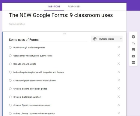 The NEW Google Forms: 9 classroom uses | Tech & Education | Scoop.it