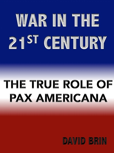 War in the 21st Century: Maturity vs. Panic and the true role of Pax Americana | Politics for the Twenty-first Century | Scoop.it