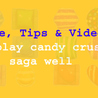 Candy Crush Tips