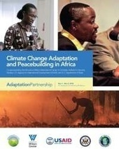 Climate Change Adaptation and Peacebuilding in Africa: An Adaptation Partnership Workshop Report | Wilson Center | Conflict transformation, peacebuilding and security | Scoop.it