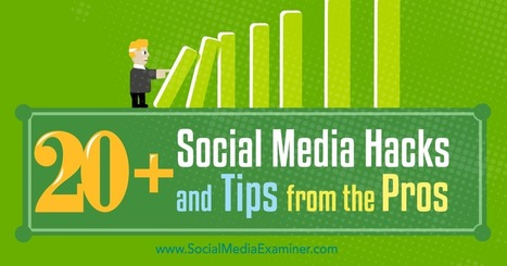 20+ Social Media Hacks and Tips From the Pros | Google Plus and Social SEO | Scoop.it