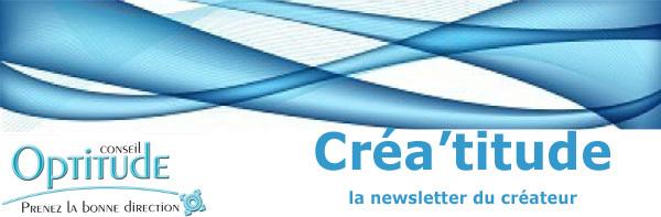 Créa'titude La Newsletter de la création d'entreprise